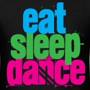 Eat, Sleep, Dance - Men's T-Shirt