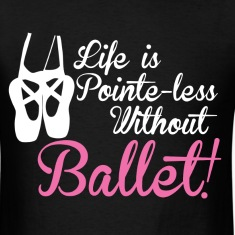 Life is Pointe-less