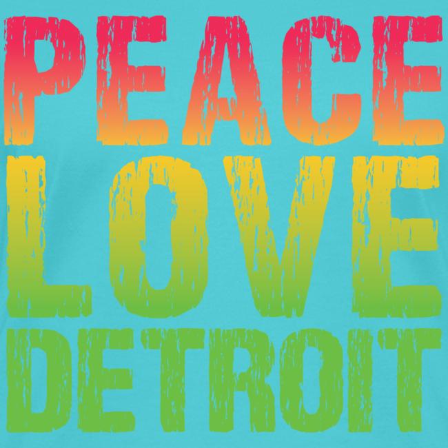 PEACE LOVE DETROIT