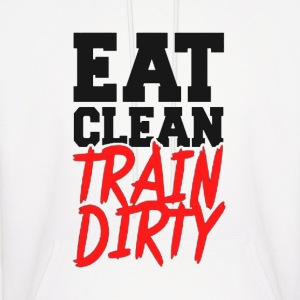 Eat Clean, TRAIN DIRTY! Hoodies - Men's Hoodie