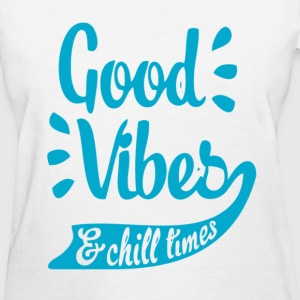 Good Vibes & Chill Times Women's T-Shirts - Women's T-Shirt