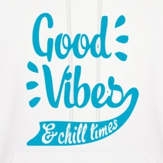 Good Vibes & Chill Times Hoodies