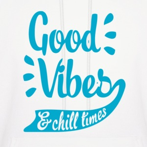 Good Vibes & Chill Times Hoodies - Men's Hoodie