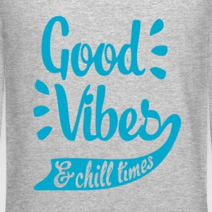 Good Vibes & Chill Times Long Sleeve Shirts - Crewneck Sweatshirt