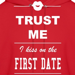 Trust me I kiss on the first date Hoodies - Men's Hoodie