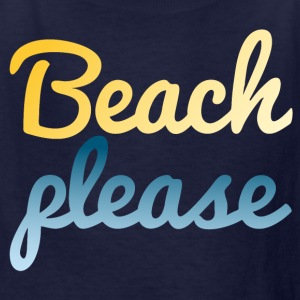 Beach please Kids' Shirts - Kids' T-Shirt