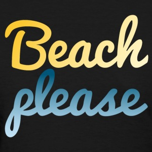 Beach please Women's T-Shirts - Women's T-Shirt