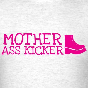 Mother ass kicker with a boot T-Shirts - Men's T-Shirt