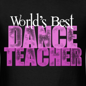 World's Best Dance Teacher - Men's T-Shirt
