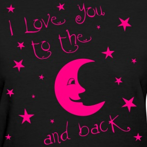 I love you to the MOON and back Women's T-Shirts - Women's T-Shirt