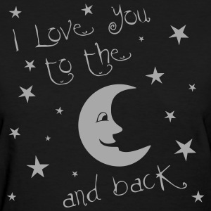 I Love you to the Moon and Back - Silver Glitz on  - Women's T-Shirt