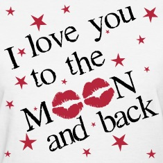 I Love you to the Moon and Back - on White T