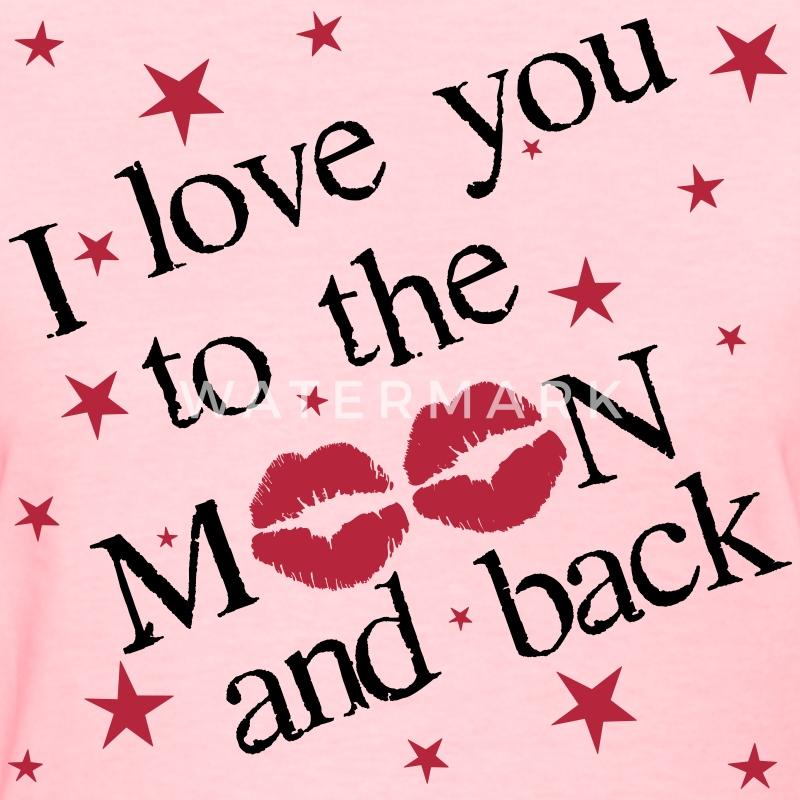 i love you to the moon and back t shirt spreadshirt. Black Bedroom Furniture Sets. Home Design Ideas
