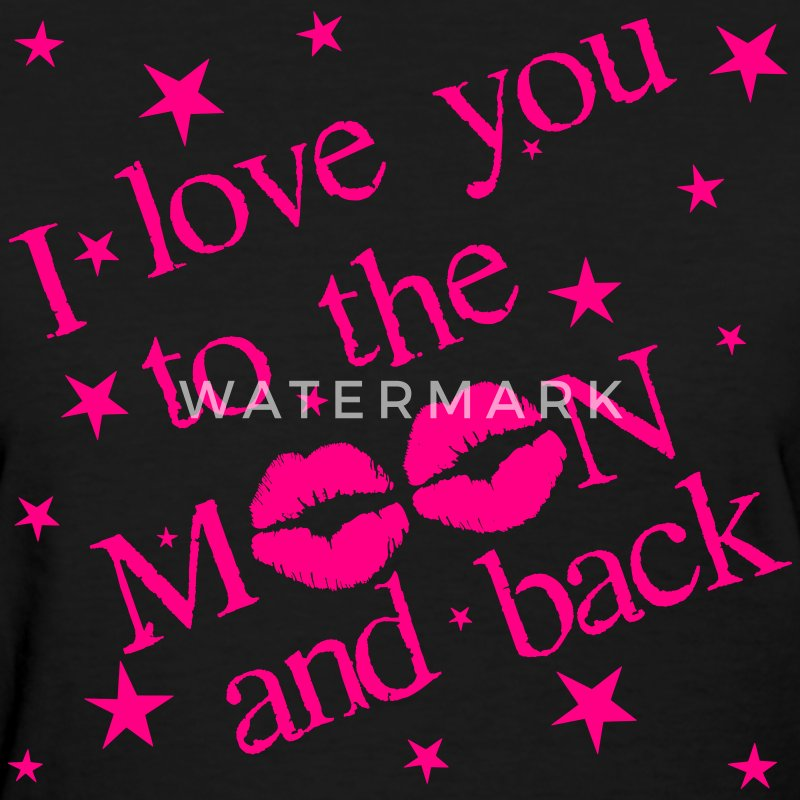 I love you to the moon and back - Bright Pink on B - Women's T-Shirt