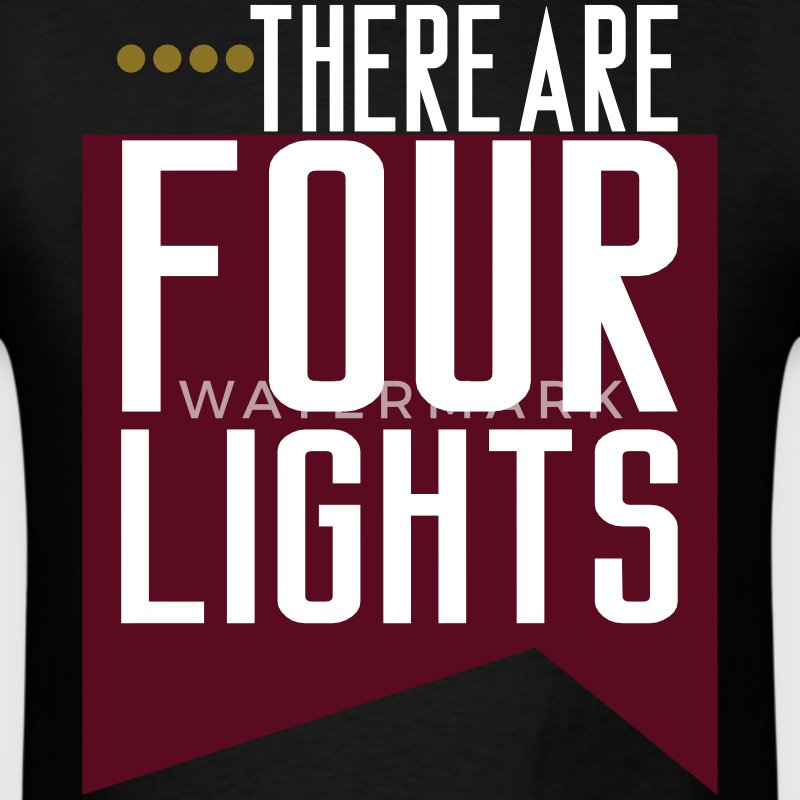 There Are Four Lights T-Shirts - Men's T-Shirt