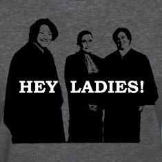 Supreme Court Justices: Hey Ladies! (Women's)