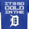 IT'S SO COLD IN THE D - Men's T-Shirt by American Apparel