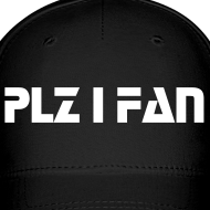 Design ~ Hat - Plz I Fan