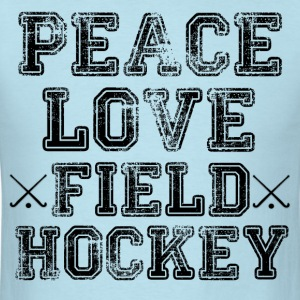 Peace, Love, Field Hockey - Men's T-Shirt