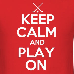 Keep Calm and Play On Field Hockey - Men's T-Shirt