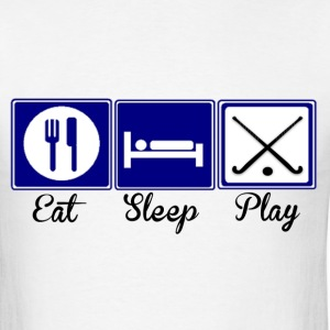 Eat, Sleep, Play Field Hockey - Men's T-Shirt