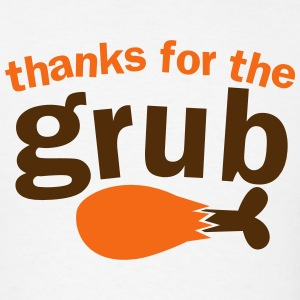 Thanksgiving FUNNY Thanks for the GRUB T-Shirts - Men's T-Shirt