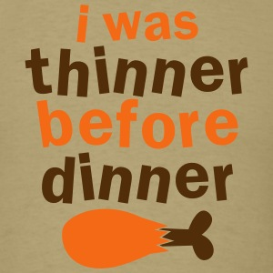 Thanksgiving FUNNY I was thinner before dinner! T-Shirts - Men's T-Shirt