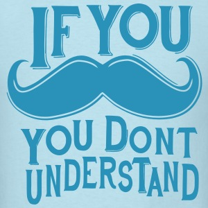 If You Mustache T-Shirts - Men's T-Shirt