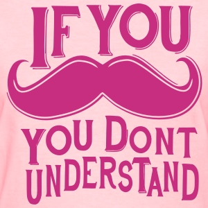 If You Mustache Women's T-Shirts - Women's T-Shirt