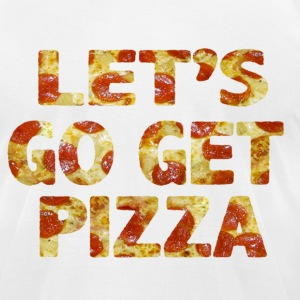 Let's Go get PIZZA T-Shirts - Men's T-Shirt by American Apparel