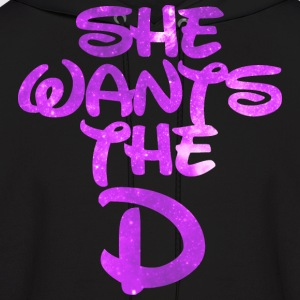 She Wants The D Galaxy Hoodies - Men's Hoodie