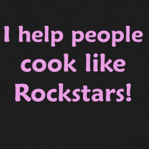 I help people cook like rockstars - Women's T-Shirt