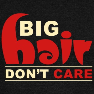 Big Hair Don't Care Long Sleeve Shirts - Women's Wideneck Sweatshirt