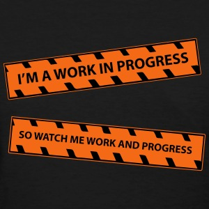 WORK IN PROGRESS Women's T-Shirts - Women's T-Shirt