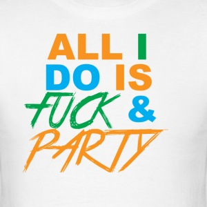 Party and Fuck - Men's T-Shirt