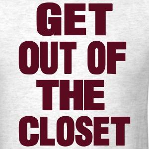 GET OUT OF THE CLOSET T-Shirts - Men's T-Shirt
