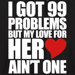 99 Problems for her Hoodies - Men's Hoodie