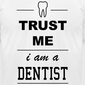 Trust me I´m a Dentist 1c T-Shirts - Men's T-Shirt by American Apparel