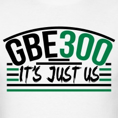 GBE 300 It's Just Us Glory Boyz