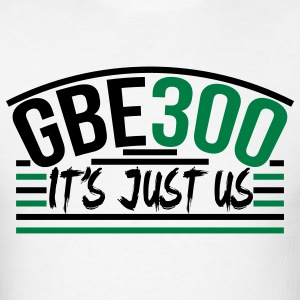 GBE 300 It's Just Us Glory Boyz - Men's T-Shirt