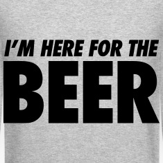 I'm Here For The Beer Long Sleeve Shirts