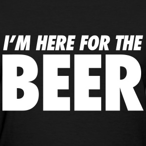 I'm Here For The Beer Women's T-Shirts - Women's T-Shirt