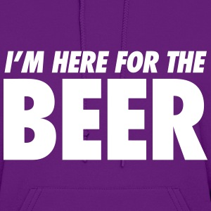 I'm Here For The Beer Hoodies - Women's Hoodie