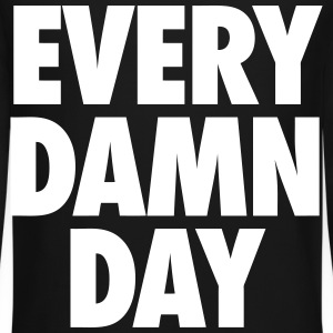Every Damn Day Long Sleeve Shirts - Crewneck Sweatshirt