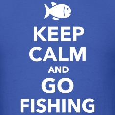Keep calm and go fishing T-Shirts