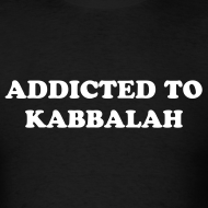 Design ~ ADDICTED TO KABBALAH T-Shirt