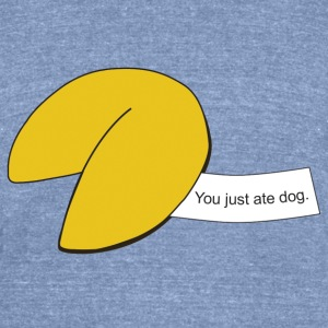 You Just Ate Dog - Unisex Tri-Blend T-Shirt by American Apparel