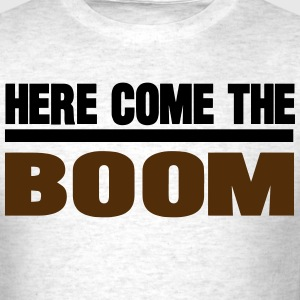 HERE COME THE BOOM T-Shirts - Men's T-Shirt