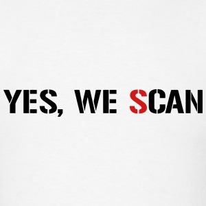 Yes, We Scan  NSA PRISM T-Shirts - Men's T-Shirt