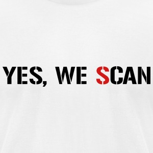 Yes, We Scan  NSA PRISM T-Shirts - Men's T-Shirt by American Apparel